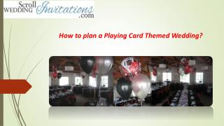 How to plan a Playing Card Themed Wedding