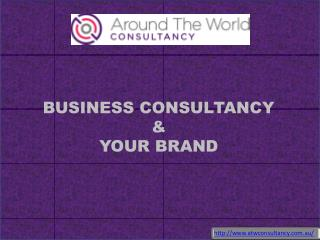 BUSINESS CONSULTANCY & YOUR BRAND