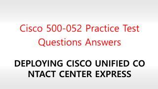 Cisco 500-052 Practrice Test