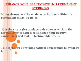 Enhance your beauty with 3-D permanent eyebrows