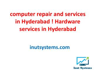 computer repair and services in hyderabad ! Hardware services in hyderabad