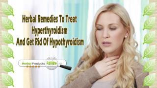Herbal Remedies To Treat Hyperthyroidism And Get Rid Of Hypothyroidism