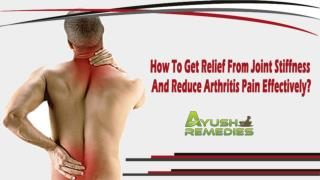 How To Get Relief From Joint Stiffness And Reduce Arthritis Pain Effectively?