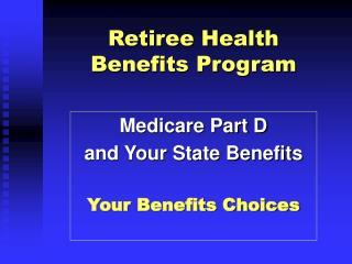 Retiree Health    Benefits Program