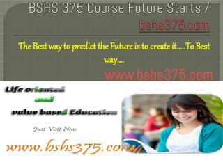 BSHS 375 Course Future Starts / bshs375dotcom