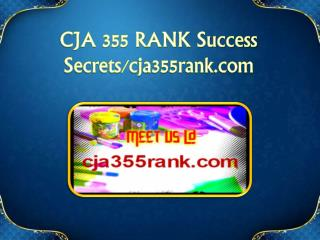 CJA 355 RANK Success Secrets/cja355rank.com