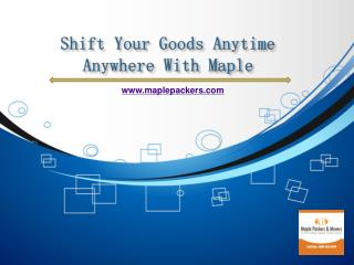 Shift Your Goods Anytime Anywhere With Maple Packers