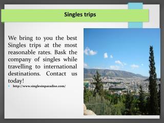 Singles trips