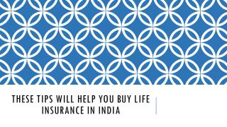 These Tips will help you Buy Life Insurance in India