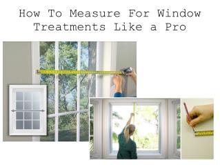 How To Measure For Window Treatments Like a Pro