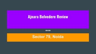 Ajnara Belvedere Review