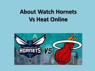 About watch hornets vs heat online