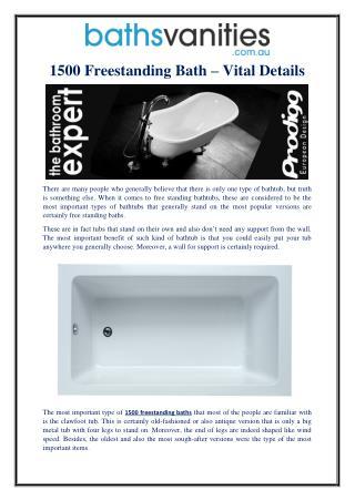 1500 Freestanding Bath – Vital Details