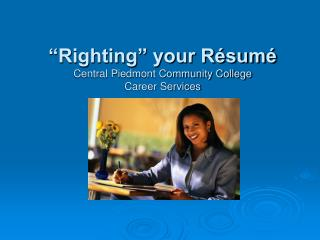 Righting  your R sum   Central Piedmont Community College Career Services