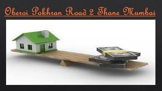 Oberoi pokhran Classy project in thane mumbai