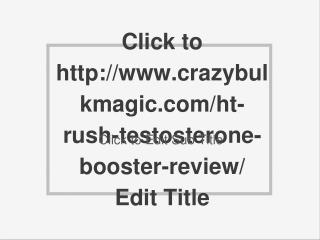 http://www.crazybulkmagic.com/ht-rush-testosterone-booster-review/