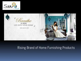 Decor your Home with Gorgeous & Eye Catchy Home furnishing Products- Saavra India