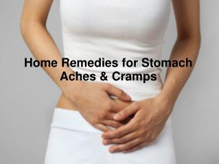 Home Remedies for Stomach Aches & Cramps