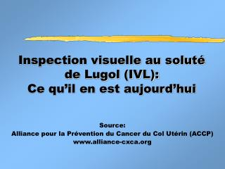 Inspection visuelle au solut  de Lugol IVL:  Ce qu il en est aujourd hui