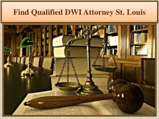 Find Qualified DWI Attorney St. Louis