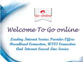 Internet Leased Line Service In Gopalpura Mumga