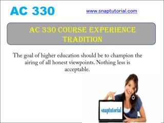 AC 330 Course Experience Tradition / snaptutorial.com