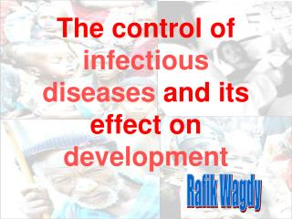 The control of infectious diseases and its effect on development