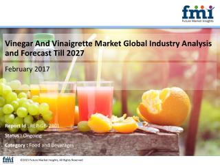 Vinegar And Vinaigrette Market Global Industry Analysis, Trends and Forecast, 2017-2027