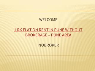 1 RK Flat on Rent in Pune without Brokerage