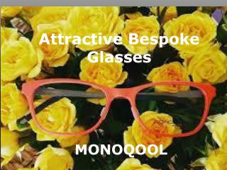 Bespoke Eyewear | Custom Made Eyewear