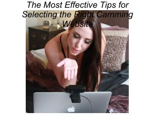 The Most Effective Tips for Selecting the Right Camming Website