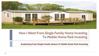 Why are sophisticated investors and finance experts moving up to mobile home park investing, and away from single family