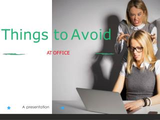 Things To Avoid At Office