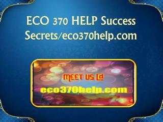 ECO 370 HELP Success Secrets/eco370help.com