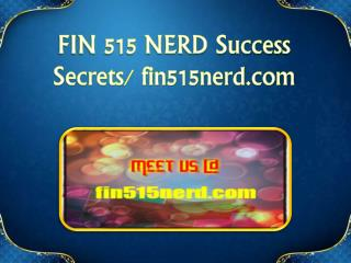 FIN 515 NERD Success Secrets/fin515nerd.com
