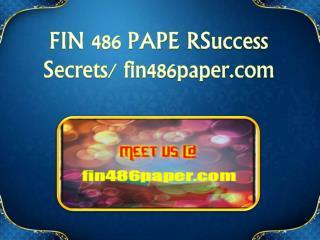 FIN 486 PAPE RSuccess Secrets/fin486paper.com