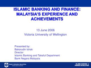 ISLAMIC BANKING AND FINANCE: MALAYSIA S EXPERIENCE AND ACHIEVEMENTS
