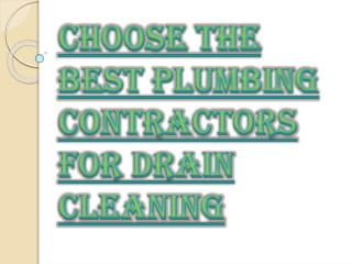 How to Choose the Best Plumbing Contractors for Drain Cleaning?