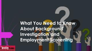 What You Need to Know About Background Investigation and Employment Screening