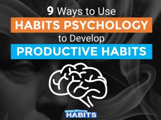 9 Ways to Use Habits Psychology to Develop Productive Habits