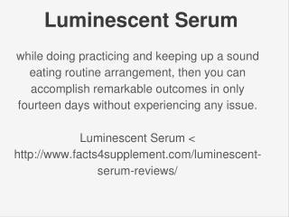http://www.facts4supplement.com/luminescent-serum-reviews/