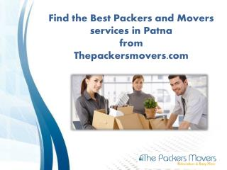 Find the best packers and movers services in Patna from Thepackersmovers.com