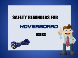 Safety Reminders For Hoverboards Users