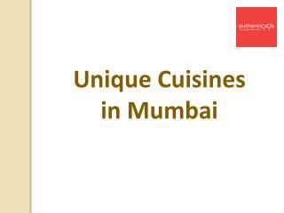 Unique Cuisines in Mumbai