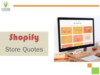 Shopify Store Quotes - Vxplore Technologies