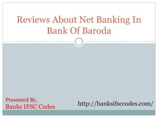 Reviews About Net Banking In Bank Of Baroda