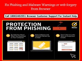 Call 1-8002402551 to Fix Phishing and Malware Warnings or web forgery from Browser