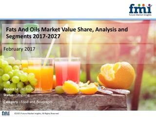 Global Fats And Oils Market Set for Rapid Growth And Trend, by 2027
