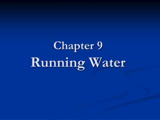 Chapter 9  Running Water