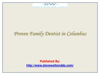 Proven Family Dentist in Columbus